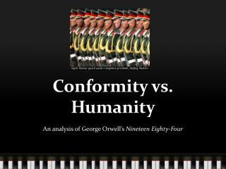 Conformity vs. Humanity