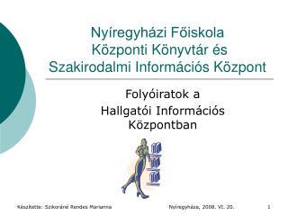 Ny regyh zi Foiskola  K zponti K nyvt r  s  Szakirodalmi Inform ci s K zpont