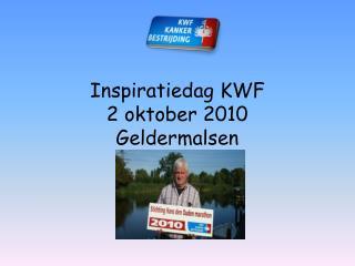 Inspiratiedag KWF 2 oktober 2010 Geldermalsen