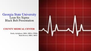 Georgia State University Lean Six Sigma  Black Belt Presentation