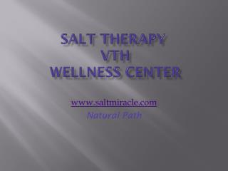 Salt Therapy Vth  Wellness Center