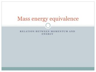Mass energy equivalence