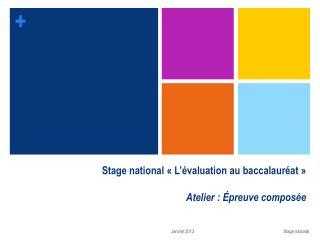 Stage national «L'évaluation au baccalauréat»  Atelier : Épreuve composée