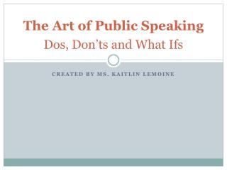 The Art of Public Speaking Dos, Don'ts and What Ifs