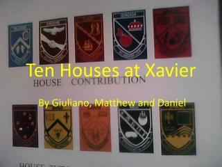 Ten Houses at Xavier