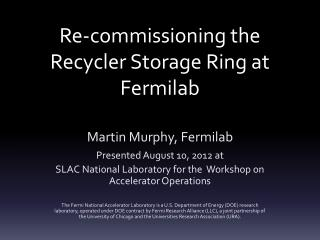 Re-commissioning the Recycler Storage Ring at Fermilab