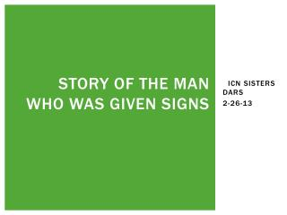 Story of the Man Who Was Given Signs