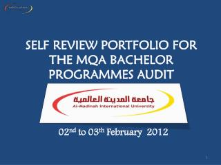 SELF REVIEW PORTFOLIO FOR THE MQA BACHELOR PROGRAMMES AUDIT