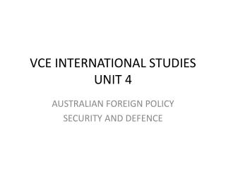 VCE INTERNATIONAL STUDIES UNIT 4