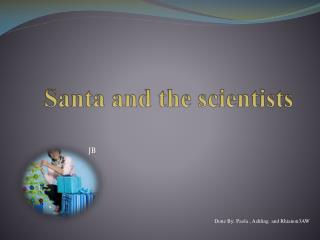Santa and the scientists