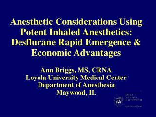 Anesthetic Considerations Using Potent Inhaled Anesthetics: Desflurane Rapid Emergence  Economic Advantages  Ann Briggs,
