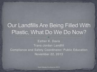 Our Landfills Are Being Filled With Plastic, What Do We Do Now?