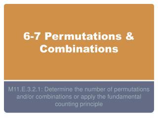 6-7 Permutations & Combinations