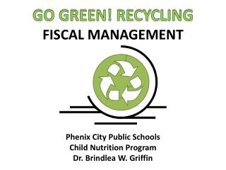 GO GREEN! RECYCLING FISCAL MANAGEMENT