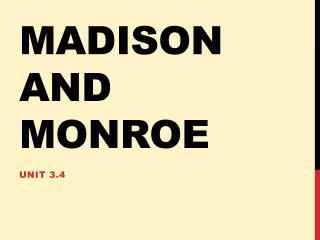 Madison and Monroe