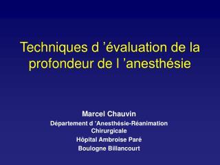 Techniques d   valuation de la profondeur de l  anesth sie