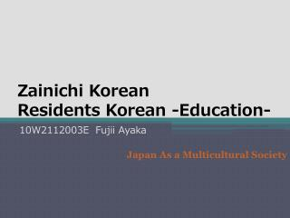 Zainichi  Korean Residents Korean -Education-