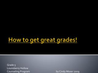 How to get great grades!