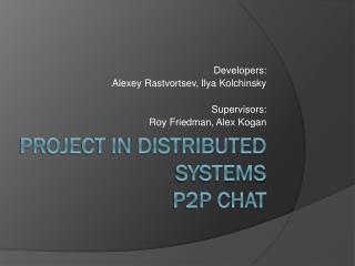 Project in Distributed Systems P2P Chat