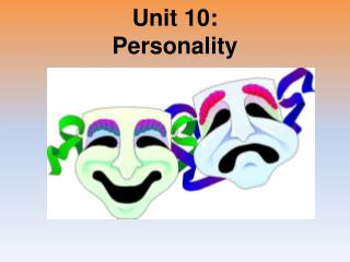 Unit 10: Personality