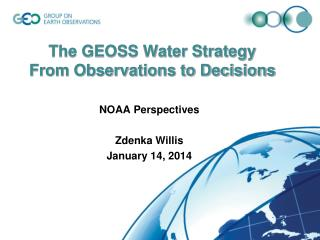 The GEOSS Water Strategy From Observations to Decisions