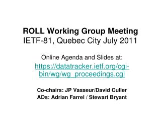 ROLL Working Group Meeting IETF -81, Quebec City July 2011