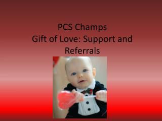 PCS Champs Gift of Love: Support and Referrals