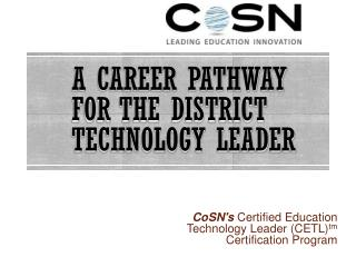 A Career Pathway  for the District  Technology  Leader