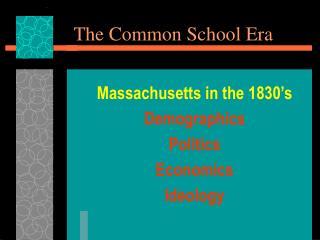 The Common School Era
