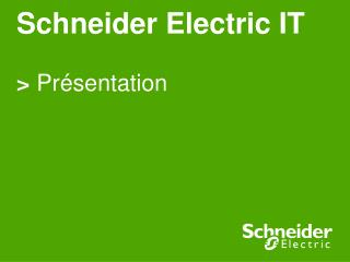 Schneider Electric IT >  Présentation