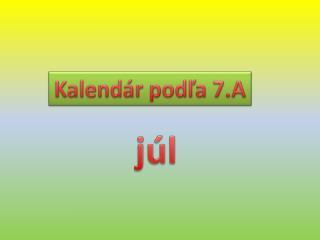 Kalendár podľa 7.A