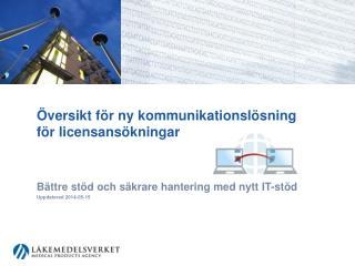 Översikt för ny kommunikationslösning för licensansökningar