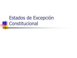 Estados de Excepci n Constitucional