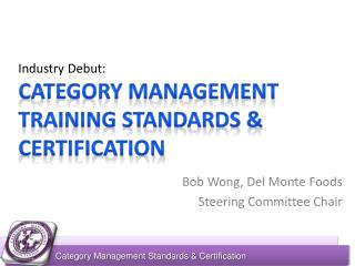 Industry Debut: Category Management Training Standards & Certification