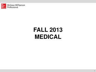 FALL 2013 MEDICAL