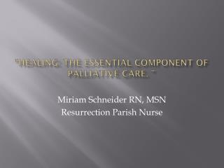 """""""Healing: The Essential Component of Palliative Care. """""""
