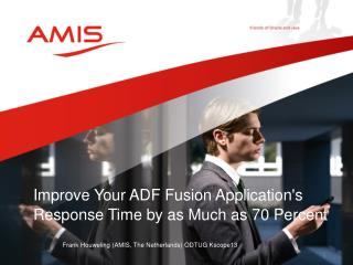 Improve Your ADF Fusion Application's Response Time by as Much as 70 Percent