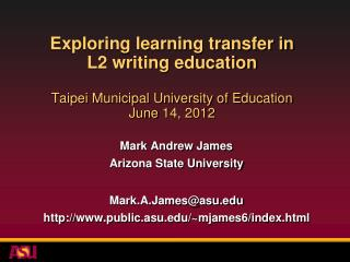 Mark Andrew James Arizona State University Mark.A.James@asu.edu