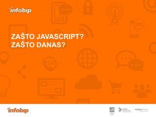 Zašto JavaScript? Zašto danas?