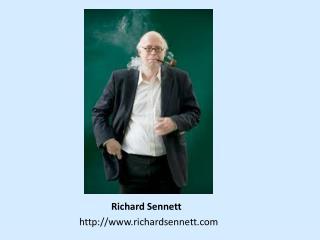 Richard  Sennett http://www.richardsennett.com