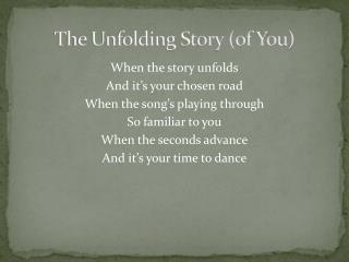 The Unfolding Story (of You)