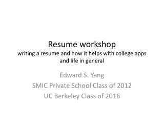 Resume workshop writing a resume and how it helps with college apps and life in general