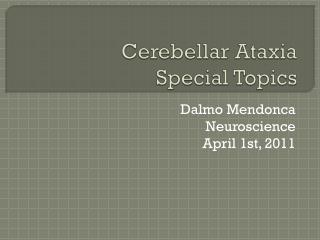 Cerebellar Ataxia Special Topics