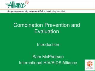 Introduction Sam McPherson International HIV/AIDS Alliance