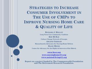 Richard J. Mollot Long Term Care Community Coalition Kim McRae  Culture Change Network of Georgia