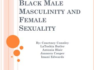 Black Male Masculinity and Female Sexuality