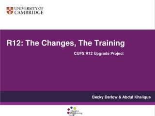 R12: The Changes, The Training