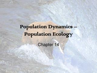 Population Dynamics – Population Ecology