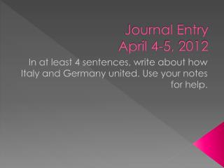 Journal Entry  April 4-5, 2012