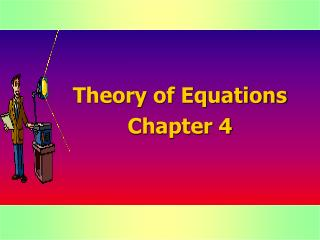 Theory of Equations Chapter 4
